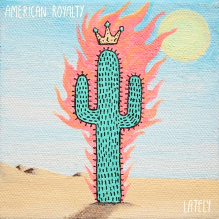 American_Royalty-lately_single_artwork